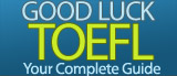 Good Luck TOEFL - Free tips and guides to the TOEFL iBT